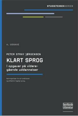 Klart sprog i opgaver på videregående uddannelser Peter Stray Jørgensen 9788759318713