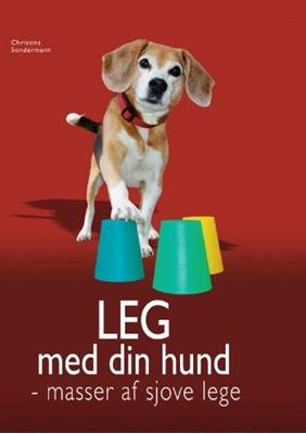 Leg med din hund Christina Sondermann 9788778575449