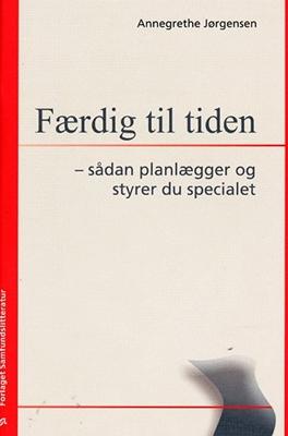Færdig til tiden Annegrethe Jørgensen 9788759310465