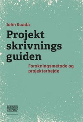 Projektskrivningsguiden John Kuada 9788759318003