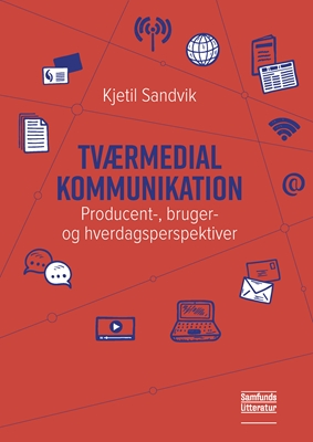 Tværmedial kommunikation Kjetil Sandvik 9788759327494