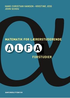 Matematik for lærerstuderende Hans Chr. Hansen, Kristine Jess, John Schou 9788759315910
