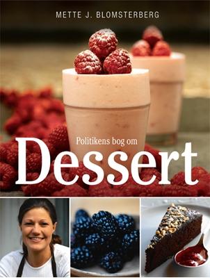 Politikens bog om dessert Mette Blomsterberg 9788756772723