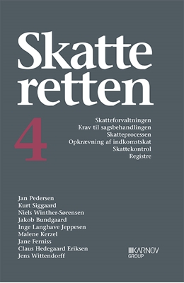 Skatteretten 4 Inge Langhave Jeppesen, Jens Wittendorff, Jakob Bundgaard, Malene Kerzel, Claus Hedegaard Eriksen, Kurt Siggaard, Jan Pedersen, Niels Winther-Sørensen 9788761934420