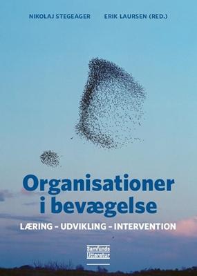 Organisationer i bevægelse Erik Laursen (red.), Nikolaj Stegeager 9788759315491