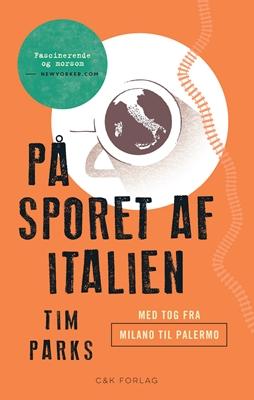 På sporet af Italien Tim Parks 9788792884336