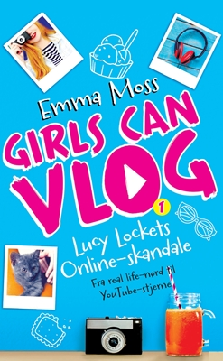 Girls can VLOG - Lucy Lockets online skandale Emma Moss 9788740034059
