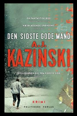Den sidste gode mand A.J. Kazinski 9788740042764