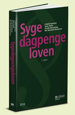 Sygedagpengeloven Anne Thuen, Lisbeth Espensen, Mie Skovbæk Mortensen, Pernille Brandstrup 9788761938497
