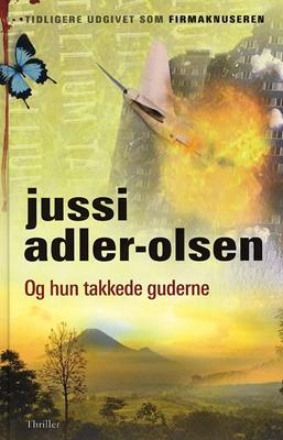 Og hun takkede guderne Jussi Adler-Olsen 9788756793513