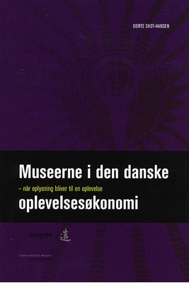 Museerne i den danske oplevelsesøkonomi Dorte Skot-Hansen 9788770710053