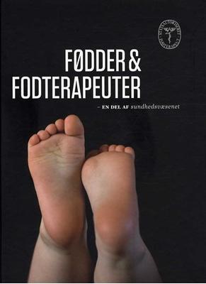 Fødder & Fodterapeuter Mikael Hørup, Kristian Lysholt Mathiasen, Susanne Holmgaard Hansen, Tina Rønhøj 9788799838004