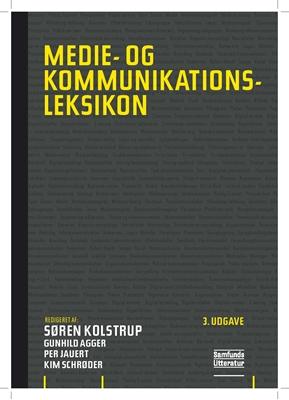 Medie- og kommunikationsleksikon Søren Kolstrup m.fl. (red.) 9788759315231