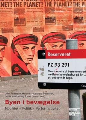 Byen i bevægelse Andersen, Freudendal-Pedersen, Koefoed, Larsen (red.) 9788778673862