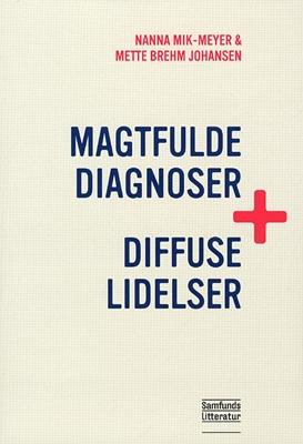 Magtfulde diagnoser og diffuse lidelser Mette Brehm Johansen, Nanna Mik-Meyer 9788759314609