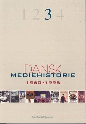 Dansk mediehistorie 1960-1995 Klaus Bruhn Jensen (red.) 9788759309407