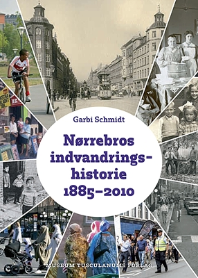 Nørrebros indvandringshistorie 1885-2010 Garbi Schmidt 9788763543385