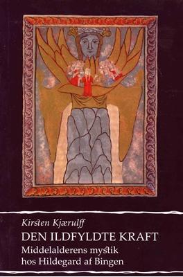 Den ildfyldte kraft Kirsten Kjærulff 9788785213891