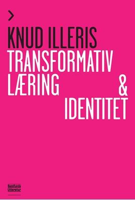 Transformativ læring og identitet Knud Illeris 9788759317532