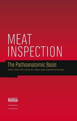 Meat Inspection Ole Lervang Nielsen, Páll S. Leifsson, Henrik Elvang Jensen, Jørgen S. Agerholm, Tine Iburg 9788791319549