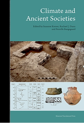 Climate and Ancient Societies Susanne Kerner, Pernille Bangsgaard (red.), Rachael J. Dann 9788763541992