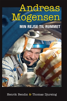 Min rejse til rummet Thomas Djursing, Henrik Bendix, Andreas Mogensen 9788740030259