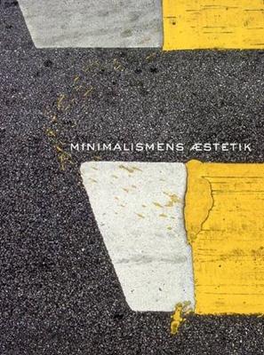 Minimalismens æstetik Ulrik Schmidt 9788763504591