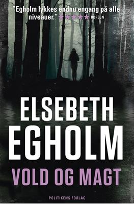 Vold og magt Elsebeth Egholm 9788740031966