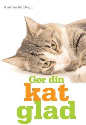 Gør din kat glad Andrea McHugh 9788778575609