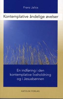 Kontemplative åndelige øvelser Franz Jalics 9788792501189