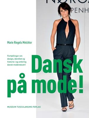 Dansk på mode! Marie Riegels Melchior 9788763530446