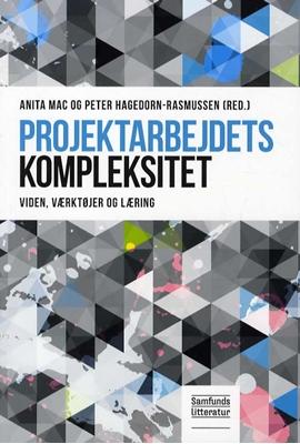 Projektarbejdets kompleksitet Anita Mac, Peter Hagedorn-Rasmussen (red.) 9788759316450