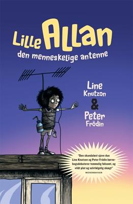 Lille Allan - den menneskelige antenne Line Knutzon, Peter Frödin 9788740011661