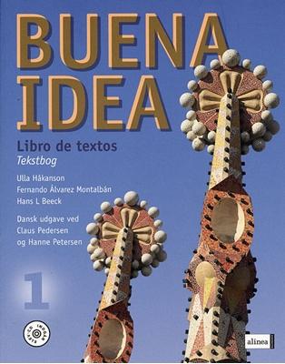 Buena idea 1, Libro de textos, Tekstbog med elev-lyd Hans L. Beeck, Fernando Álvarez Montalbán, Ulla Håkanson 9788723905659