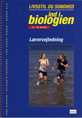 Ind i biologien, 9.kl. Sundhed og livsstil, Lærervejledning Arne Bjerrum 9788723020260