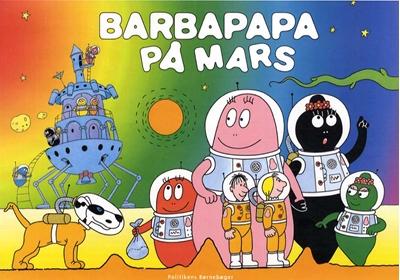 Barbapapa på Mars Annette Tison 9788740010343