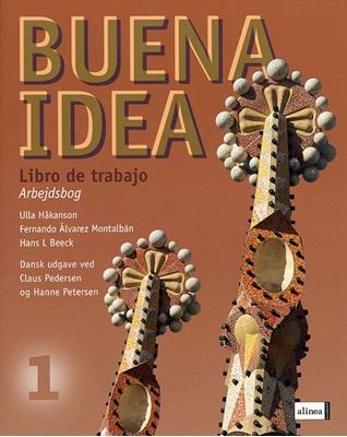 Buena idea 1, Libro de trabajo, Arbejdsbog Ulla Håkanson, Fernando Álvarez Montalbán, Hans L. Beeck 9788723905666