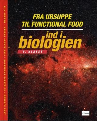 Ind i biologien, 9.kl. Fra ursuppe til functional food, Elevbog Elisabeth Dannesboe, Mogens Riis, Arne Bjerrum, Finn Sandby Hansen 9788723017208