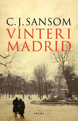 Vinter i Madrid C. J., Sansom 9788771160833