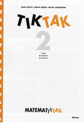Matematik-Tak 9.kl. Tik-Tak 2 Mikael Skånstrøm, John Frentz, Jonna Høegh 9788723002945