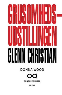 Grusomhedsudstillingen Glenn Christian 9788792684448