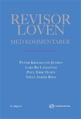 Revisorloven med kommentarer Lars Bo Langsted, Peter Krogslund Jensen, Niels Anker Ring, Poul Erik Olsen 9788761926227
