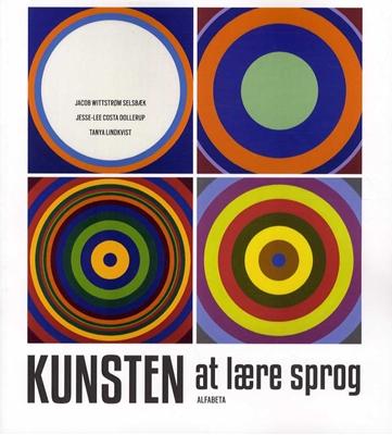 Kunsten at lære sprog Tanya Lindkvist, Jesse-Lee Costa Dollerup, Jacob W. Selsbæk 9788763603409