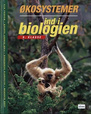 Ind i biologien, 9.kl. Økosystemer, Elevbog Mogens Riis, Finn Sandby Hansen, Elisabeth Dannesboe, Arne Bjerrum 9788723017192