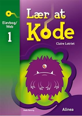 Lær at kode 1, Elevbog/Web Rising Stars, Claire Lotriet 9788723513182