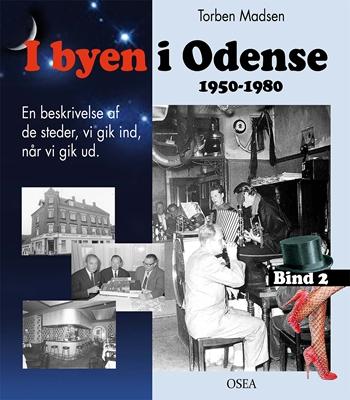 I byen i Odense, 1950-1980. Bind 2 Torben Madsen 9788798901143