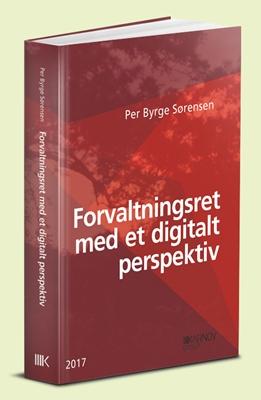 Forvaltningsret med et digitalt perspektiv Per Byrge Sørensen 9788761938787