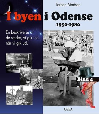 I byen i Odense, 1950-1980. Bind 4 Torben Madsen 9788798901181