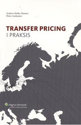 Transfer Pricing i Praksis 2008 Peter Andersen, Anders Oreby Hansen 9788777627170
