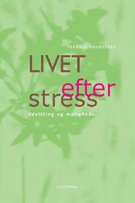 Livet efter stress Pernille Rasmussen 9788799869503